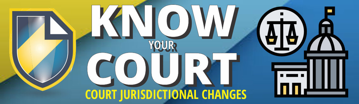 Know Your Court Jurisdictional Changes